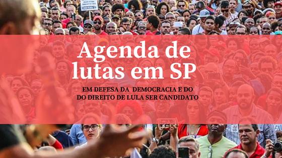 Aumentam mobilizações em SP em defesa de Lula e da democracia
