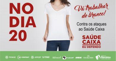 Bancário da CEF, dia 20 use branco em defesa do Saúde Caixa